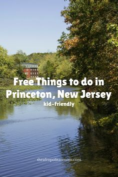 Looking for family friendly activities to do while visiting friends in and around the historic Princeton,try one of these Free Things to do in Princeton, NJ