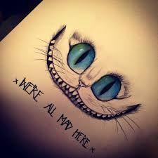 Bildresultat för we are all mad here tattoo cheshire cat