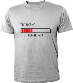 Camiseta Thinking, please wait