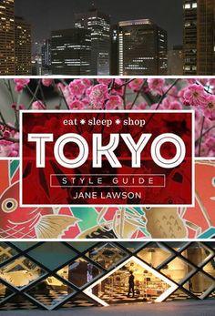 Tokyo Style Guide: Eat Sleep Shop