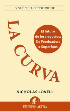 La curva // Nicholas Lovell // GESTIÓN DEL CONOCIMIENTO (Ediciones Urano)