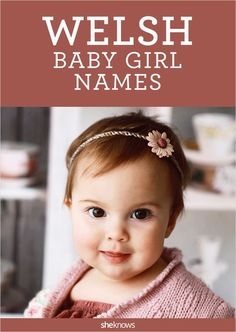 "ou'll note that many of the following 32 names include ""wen"" or ""wyn"" as part of the name — that translates to ""white,"" ""blessed"" or ""fair."" We've included the meanings of these great Welsh girl names, which might help steer you toward a future favorite."
