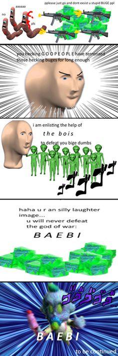 The G̴̸̰̟̙̗̲ ̷̛̰̙̙̝͉͎̝̣̮͙̬̻̬̺̘Ó̶̷̢͔̜̺͈̜̖̦̘̙͇̜ ̸͞҉̴̞͕̞̱̲̱͎̞͇͉̰̝̞̦̲̯̙̝ͅƠ̷̸̞̼̜̹̲̣̟͇̜̪͍̪̣̰͡ͅ War PART 2 - meme man saves the bUge ppl : surrealmemes