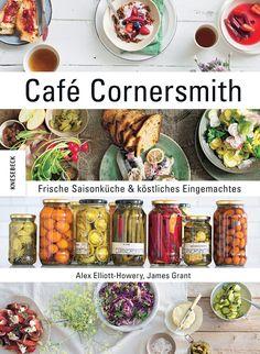 Kleines Kulinarium: {Rezension} Café Cornersmith von Alex Elliott-Howe...