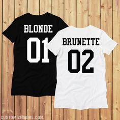 There is nothing like you out there. A beautiful dark-haired woman is a thing of beauty. And to top it all off, you have an equally beautiful blonde best friend. The logical thing for you two to do is to get matching t-shirts! Hell yeah!