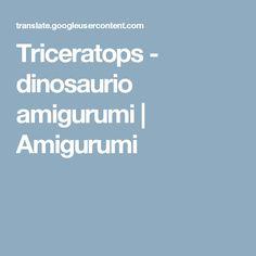Triceratops - dinosaurio amigurumi | Amigurumi