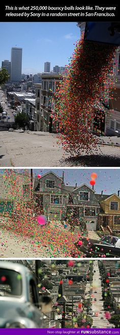 250,000 bouncy balls in San Francisco....this would make me SO SO SO  excited!!!!
