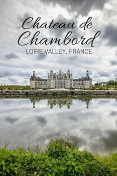 Chateau de Chambord. From exquisite gardens to grand architecture and one that you can even canoe under, here are some of the best #castles to visit in the Loire Valley. #Travel | #France | #LoireValley | #Europe