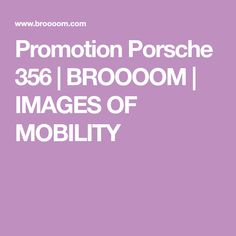 Promotion Porsche 356 | BROOOOM | IMAGES OF MOBILITY