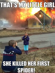That's my little girl, she killed her first spider | Funny memes and rage comics