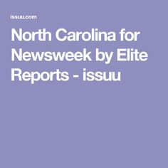 North Carolina for Newsweek by Elite Reports - issuu