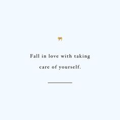 quote_fall in love with taking care of yourself