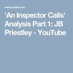 an analysis of the inspector calls by jb priestly An inspector calls is set in the dining room of a large suburban house in the industrial city of brumley, north midlands, england the time is early april, 1912, shortly before the fateful voyage.