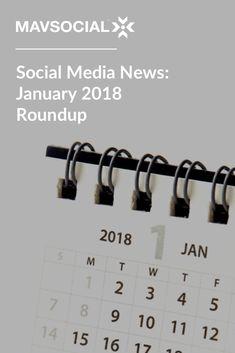 Must-Know Social Media News of January 2018 via @mavsocial