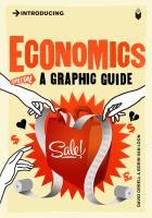Introducing Economics: A Graphic Guide by David Orrell & Borin Van Loon. In this modern economy, everyone needs to know a little economics... this book does it in pictures!