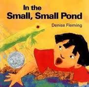 In the Small, Small Pond: Denise Fleming's book gives young readers a frog's-eye view of life in a pond throughout the seasons./pIn the Small, Small Pond/i is a 1994 Caldecott Honor Book. Preschool Books, Book Activities, Teach Preschool, Preschool Literacy, Early Literacy, Preschool Ideas, April Preschool, Kindergarten Lessons, Spring Activities