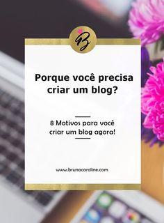 Você precisa criar um blog! Saiba os motivos nesse post. Mulheres empreendedoras, blogger, criativo, blogueira , dicas para blog, blogging, blogtips, performance, blog bruna caroline, ferramentas para blog, dicas de blog.