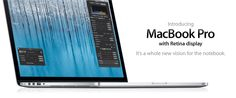 Introducing MacBook Pro with Retina display. It's a whole new vision for the notebook.