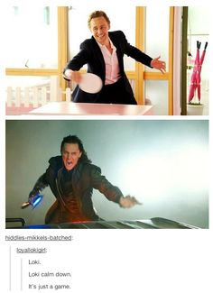 They're playing for Loki's scarf, and he's losing. It was his favorite, Tom, have pity. <--This comment.