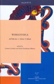 Wisigothica : after M.C. Díaz y Díaz / edited by Carmen Codoñer and Paulo Farmhouse Alberto Publicación Firenze : Sismel, 2014