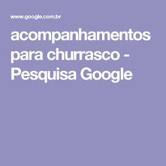 acompanhamentos para churrasco - Pesquisa Google