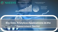 Big data analytics applications can enable government and public-sector organizations to offer effective services and respond more quickly and accurately to the citizens' needs.