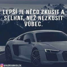 Pravda souhlasíte? #motivace #czech #penize #uspech #slovak #czechboy #audi #business #motivation