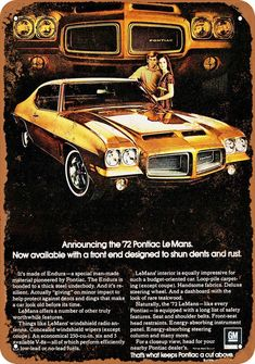 First car: 1972 Pontiac LeMans coupe advertisement Pontiac Lemans, Pontiac Cars, Chevy Camaro, Pub Vintage, Vintage Signs, Mustang, Car Advertising, Us Cars, Old Ads