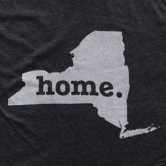New York Home T-shirt. The Home. T. I want one!  Then embroider a small heart near Western New York.