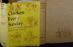 Chicken Every Sunday: My Life with Mother's Boarders Taylor, Rosemary  Published by The Blakiston Co, Triangle Books, Pennsylvania (1946) by parkie2 on Etsy