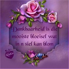 Lekker Dag, Afrikaanse Quotes, Goeie More, Inspirational Qoutes, Morning Greeting, True Words, Morning Quotes, Thankful, Grateful
