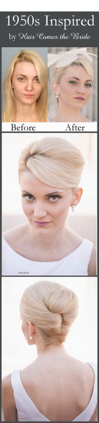 Before and After Bridal Hair and Makeup ~ 1950's Mad Men Inspired Bridal Updo