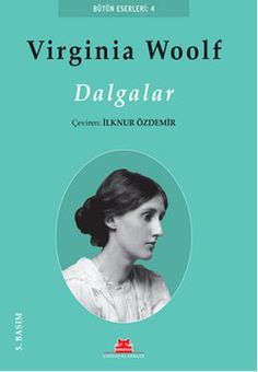 dalgalar - virginia woolf - kirmizi kedi http://www.idefix.com/kitap/dalgalar-virginia-woolf/tanim.asp