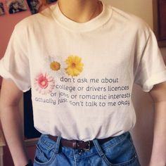 """""""Don't ask me about college or drivers' licenses, or jobs, or romantic interests; actually, just don't talk to me, okay?"""""""