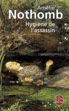 """Amélie Nothomb """"Hygiène de l'assassin"""" (2004)"""