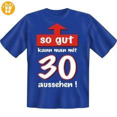 Diamant Shirts - Fun T-Shirt mit Spruch , Funshirts mit Sprüche - so gut kann man mit 30 aussehen ! - Grösse S M L XL XXL, XL - Shirts zum 30 geburtstag (*Partner-Link)