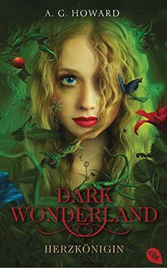 Dark Wonderland - Herzkönigin (Die Dark Wonderland-Reihe, Band 1) von A.G. Howard http://www.amazon.de/dp/3570163199/ref=cm_sw_r_pi_dp_mrHwwb0FQWW4A