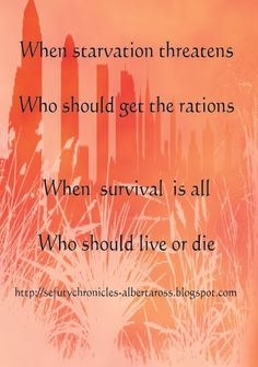 who should live and who should die when there is not enough to feed everyone?