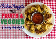 Kid-Friendly Recipe | Healthy Chicken Nugget recipe with Fruits and Vegetables {Sneaky Chef Style}