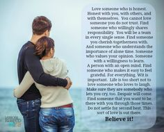 Love someone who is honest...