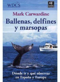 BALLENAS, DELFINES Y MARSOPAS (GUIAS DEL NATURALISTA-PECES-MOLUSCOS-BIOLOGIA MARINA) de MARK CARWARDINE http://www.amazon.es/dp/8428213607/ref=cm_sw_r_pi_dp_GDoJub1S1GQGC