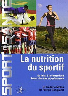 Télécharger Livre La nutrition du sportif : Du loisir à la compétition, Santé, Bien-être et Performance PDF Ebook Gratuit