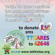 At Tekkie Tax we turn your donations into much needed services such as food, shelter, protection and most of all ... LOVE! To donate R30 simply sms TTCARES to 42646.  #tekkietax #makethecirclebigger #takehands #lovingtekkies #VirtualHug #TTCARES
