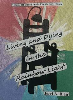 Living and Dying in the Rainbow Light: Volume III of the Lincoln County Law Trilogy by Jerri Blair #ebooks #kindlebooks #freebooks #bargainbooks #amazon #goodkindles