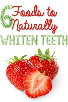 6 Foods to Naturally Whiten Teeth