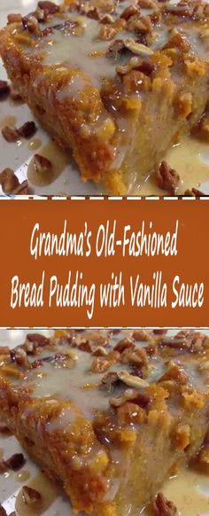 Old-Fashioned Bread Pudding with Vanilla Sauce - Old-Fashioned Bread. -Grandma's Old-Fashioned Bread Pudding with Vanilla Sauce - Old-Fashioned Bread. - Grandma's Old Fashioned Bread Pudding with Vanilla Sauce Easy Vanilla Cake Recipe, Easy Cake Recipes, Ww Recipes, Bread Recipes, Dessert Recipes, Cooking Recipes, Bread Pudding Recipe With Vanilla Sauce, Bread Pudding Recipe Without Raisins, Old Fashion Bread Pudding Recipe
