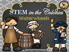 STEM Engineering Challenge in the Colonies : Engineer a Waterwheel.Add some STEM to your colonial history lessons with this fun hands-on activity that uses simple and easy to find supplies. In Engineer a Waterwheel student groups will build a prototype of a waterwheel.