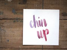 chin up // cute inspirational quote // purple red by lostandsound