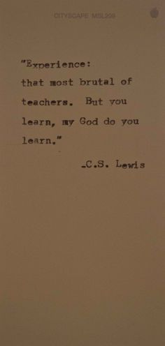 C.S. Lewis ahh this so incredibly true