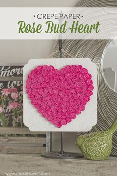 DIY Crepe Paper Rose Heart...inexpensive Valentine decor (or any time of year!)